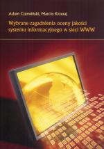 Wybrane zagadnienia oceny jakości systemu informacyjnego w sieci WWW. (STUDIA I MONOGRAFIE NR 501)