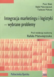 Integracja marketingu i logistyki - wybrane problemy