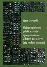 Wybrane problemy polskich rynków oprogramowania w latach 1994-1998 jako rynków informacji