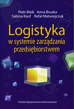Logistyka w systemie zarządzania przedsiębiorstwem. Relacje i kierunki zmian