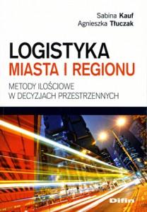 Logistyka miasta i regionu. Metody ilościowe w decyzjach przestrzennych