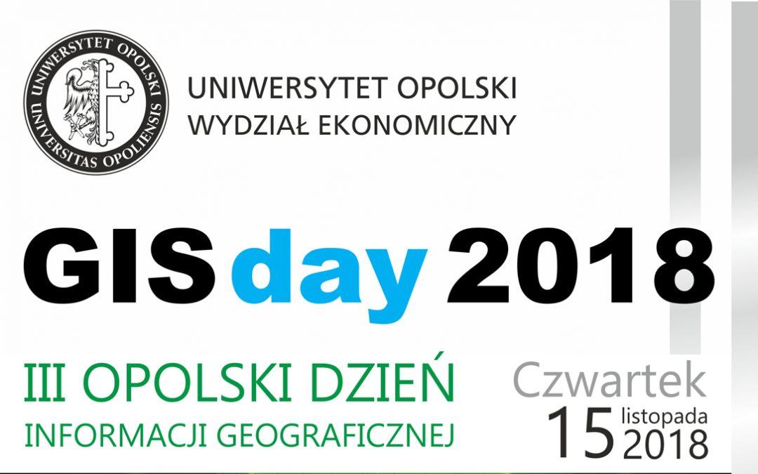 III OPOLSKI DZIEŃ INFORMACJI GEOGRAFICZNEJ  GIS Day 2018