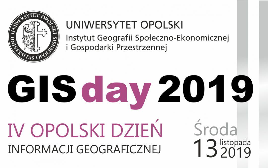 IV OPOLSKI DZIEŃ INFORMACJI GEOGRAFICZNEJ  GIS Day 2019