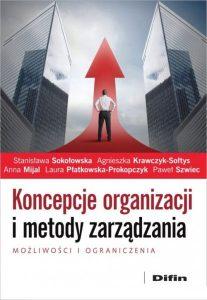 Koncepcje organizacji i metody zarządzania. Możliwości i ograniczenia
