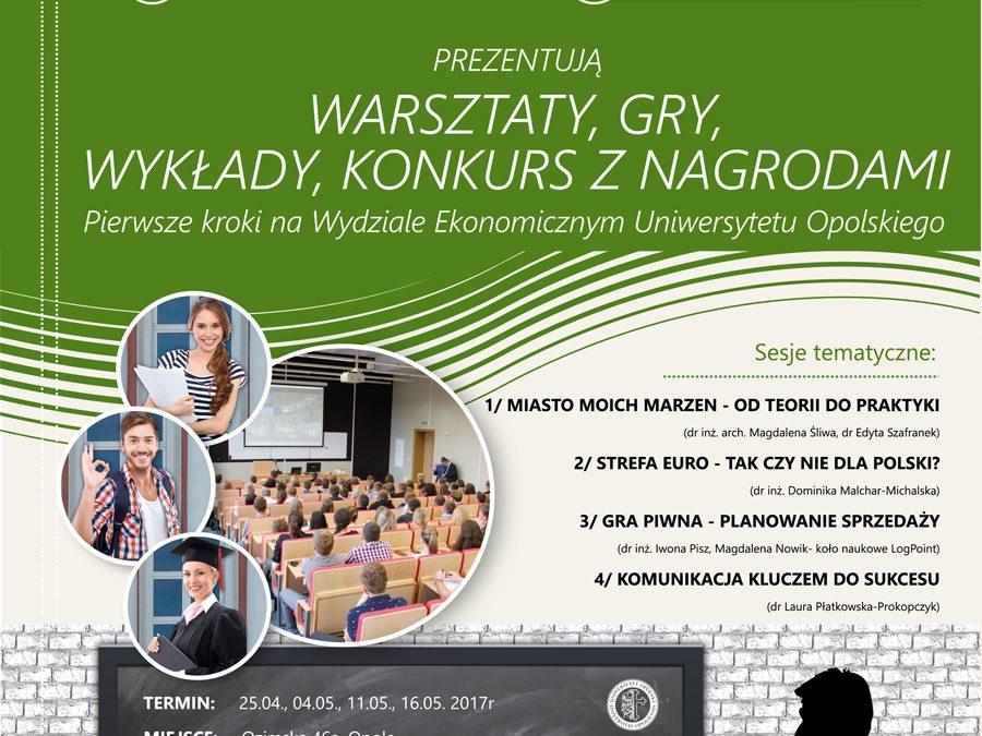 """XV Opolski Festiwal Nauki 2017 – """"Pierwsze kroki na Wydziale Ekonomicznym Uniwersytetu Opolskiego"""""""